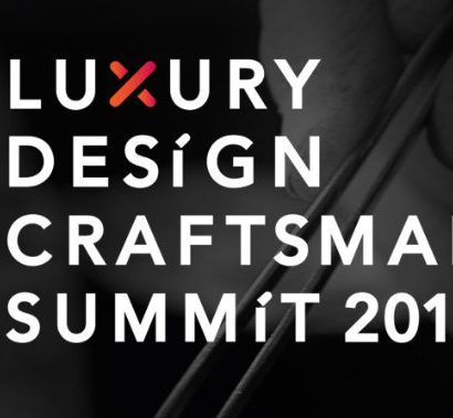 All You Need To Know About The Luxury Design & Craftsmanship Summit 2018 01 Luxury Design & Craftsmanship Summit 2018 Get To Know The Luxury Design & Craftsmanship Summit 2018 All You Need To Know About The Luxury Design Craftsmanship Summit 2018 01 410x379