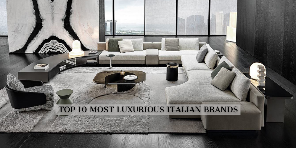 The 10 Most Luxurious Italian Furniture Brands